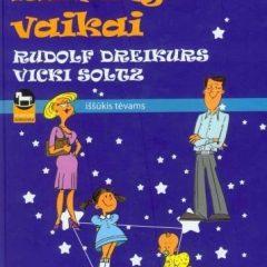 Laimingi vaikai iššūkis tėvams, Rudolf Dreikur